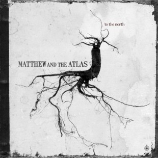 CD-Cover &quot;To The North&quot; von Matthew And The Atlas