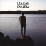 "CD-Cover: ""Oasem"" von I Am Oak"