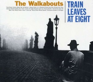 "CD-Cover: ""Train Leaves At Eight"" von The Walkabouts"