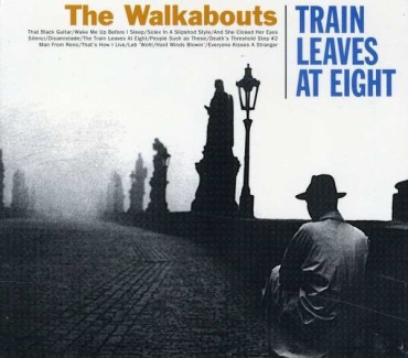 Train Leaves At Eight. The Walkabouts auf Europa-Tour