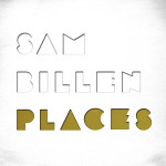 "CD-Cover: ""Places"" von Sam Billen"